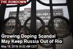 Growing Doping Scandal May Keep Russia Out of Rio