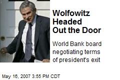 Wolfowitz Headed Out the Door