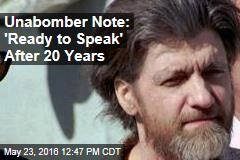 Unabomber Note: 'Ready to Speak' After 20 Years