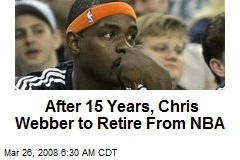 After 15 Years, Chris Webber to Retire From NBA