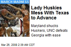 Lady Huskies Mess With Texas to Advance