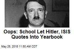 Oops: School Let Hitler, ISIS Quotes Into Yearbook