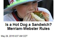 Is a Hot Dog a Sandwich? Merriam-Webster Rules