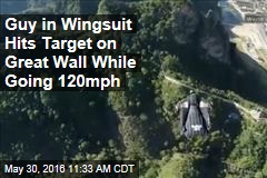 Guy in Wingsuit Hits Target on Great Wall While Going 120mph