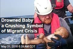 Drowned Baby a Crushing Symbol of Migrant Crisis