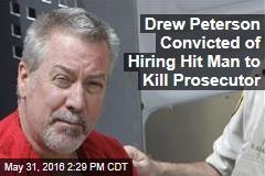 Drew Peterson Convicted of Hiring Hit Man to Kill Prosecutor