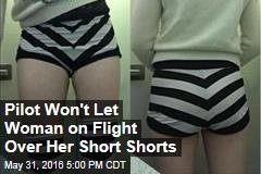 Pilot Won't Let Woman on Flight Over Her Short Shorts
