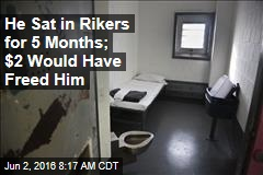 He Sat in Rikers for 5 Months; $2 Would Have Freed Him