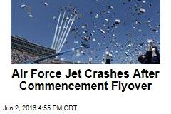 Air Force Jet Crashes After Commencement Flyover