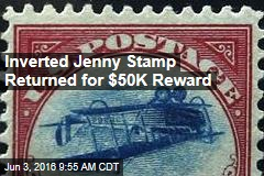Inverted Jenny Stamp Returned for $50K Reward