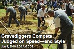 Gravediggers Compete Judged on Speed—and Style