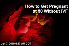 Women in 40s Are Getting Pregnant Without IVF