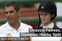 Onassis Heiress, Olympian Hubby Split