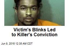 Victim's Blinks Led to Killer's Conviction