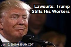 Lawsuits: Trump Is a Deadbeat Boss