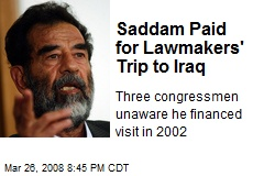 Saddam Paid for Lawmakers' Trip to Iraq