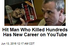 Former Hit Man Has New Career on YouTube