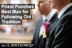 Priest Punches Best Man for Following Old Tradition
