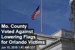 Mo. County Voted Against Lowering Flags for Orlando Victims