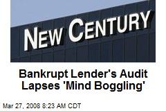 Bankrupt Lender's Audit Lapses 'Mind Boggling'
