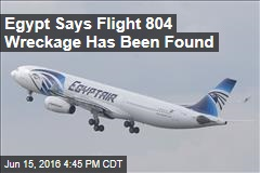 Egypt Says Flight 804 Wreckage Has Been Found
