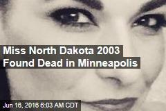 Miss North Dakota 2003 Found Dead in Minneapolis