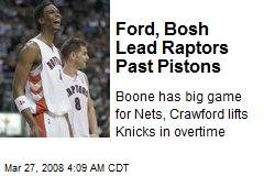 Ford, Bosh Lead Raptors Past Pistons