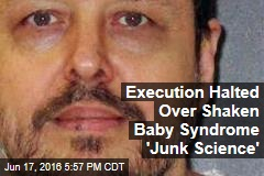 Execution Halted Over Shaken Baby Syndrome 'Junk Science'