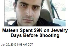 Mateen Spent $9K on Jewelry Days Before Shooting