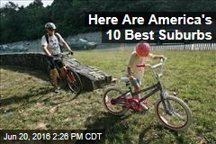 Here Are America's 10 Best Suburbs