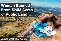 Woman Banned From 524M Acres of Public Land