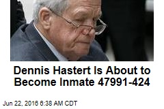 Dennis Hastert Is About to Become Inmate 47991-424