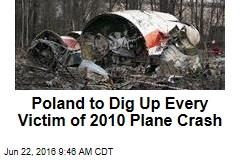 Poland to Dig Up Every Victim of 2010 Plane Crash
