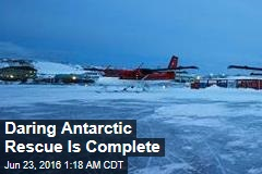 2 US Workers Safe After Daring Antarctic Rescue