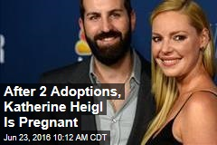 After 2 Adoptions, Katherine Heigl Is Pregnant