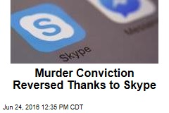 Murder Conviction Reversed Thanks to Skype