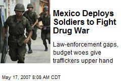 Mexico Deploys Soldiers to Fight Drug War