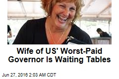 Wife of US' Worst-Paid Governor Is Waiting Tables