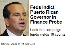 Feds Indict Puerto Rican Governor in Finance Probe