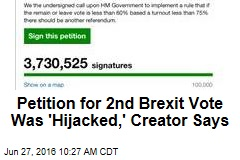 Petition for 2nd Brexit Vote Was 'Hijacked,' Creator Says
