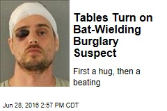 Tables Turn on Bat-Wielding Burglary Suspect