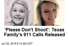 'Please Don't Shoot': Texas Family's 911 Calls Released