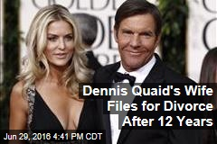 Dennis Quaid's Wife Files for Divorce After 12 Years