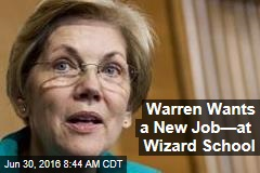 Warren Wants a New Job—at Wizard School