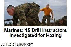 Marines: 15 Drill Instructors Being Investigated for Hazing