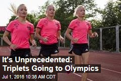 It's Unprecedented: Triplets Going to Olympics