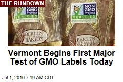 Vermont Begins First Major Test of GMO Labels Today