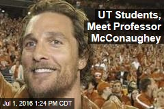 UT Students, Meet Professor McConaughey
