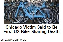 Chicago Victim Said to Be First US Bike-Sharing Death