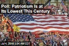 Poll: Patriotism Is at Its Lowest This Century